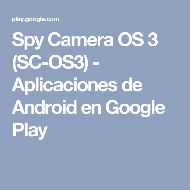 Spy Camera OS 3 (SC-OS3) - Aplicaciones de Android en Google Play