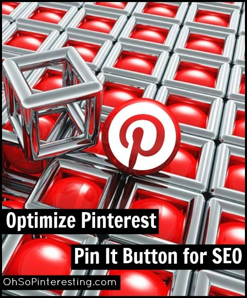 Optimize Pinterest Pin It Button for SEO