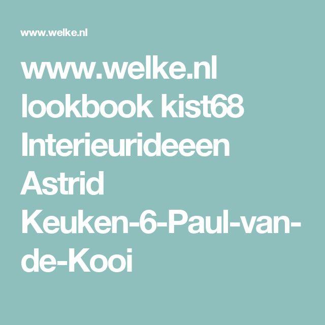 www.welke.nl lookbook kist68 Interieurideeen Astrid Keuken-6-Paul-van-de-Kooi