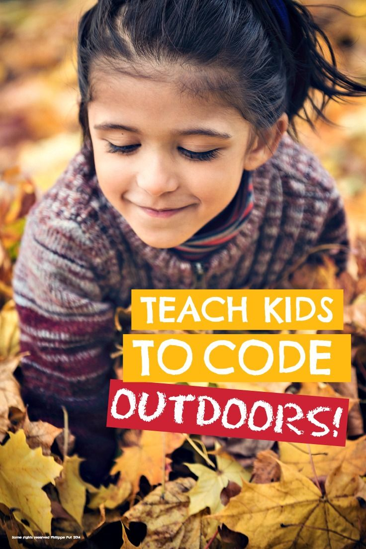 Kids coding ... teach kids to code outdoors! Simple ways to take computer programming out of the box in the corner and connect to the real world ...