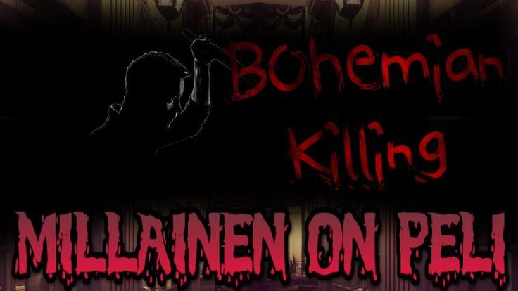 Mietteitä Bohemian Killing pelistä