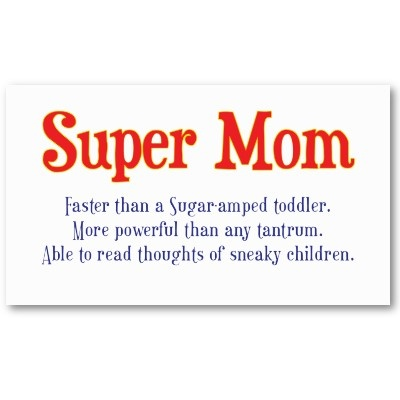 :DMom Gift, Business Cards, Mothers, Supermom, Super Mom, Funny Stuff, Kids, Things, Inspiration Quotes