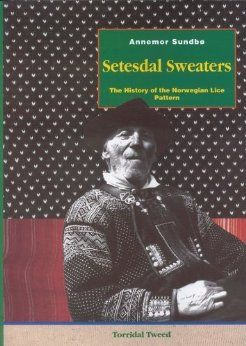Setesdal Sweaters the History of the Norwegian Lice Pattern: Annemor Sundbø, Annemor Sundbo: 9788299465724: Amazon.com: Books