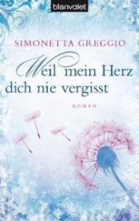 Simonetta Greggio - Weil mein Herz dich nie vergisst