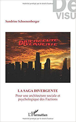 """La saga Divergente"""""""": Pour une architecture sociale et psychologique des Factions - Sandrine Schoenenberger"""