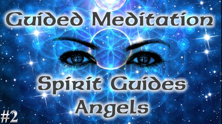 guided meditation to meet spirit guides and angels