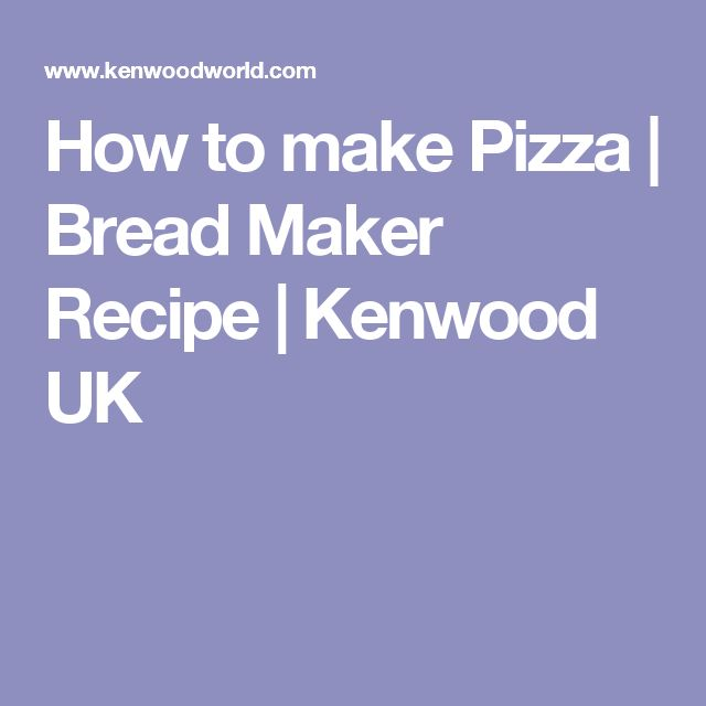How to make Pizza | Bread Maker Recipe | Kenwood UK