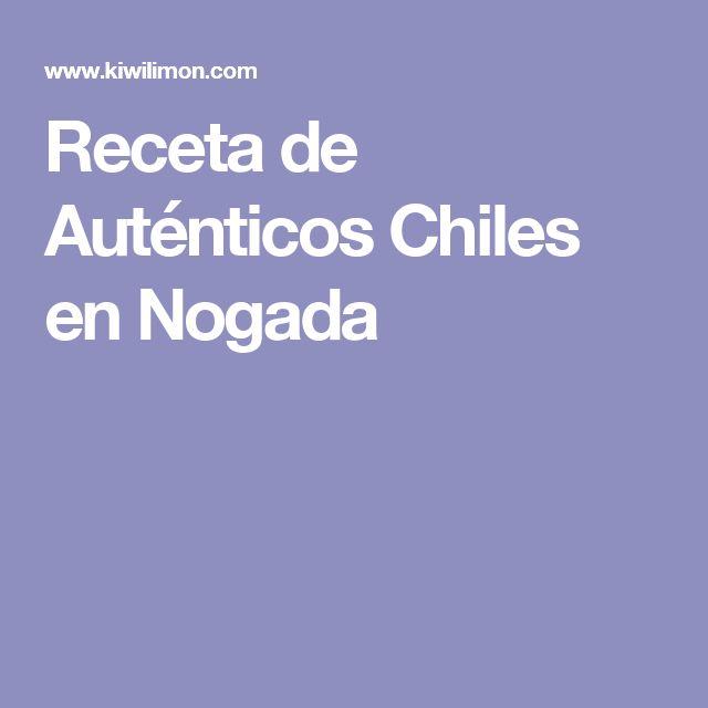Receta de Auténticos Chiles en Nogada
