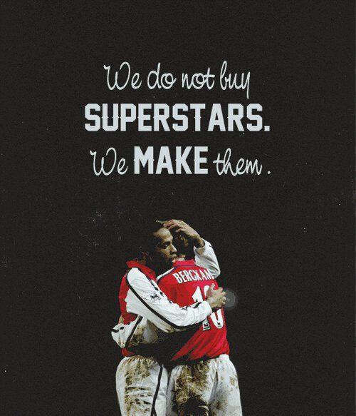Arsenal: We don't buy superstars, we make them.