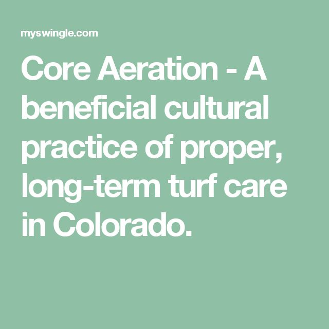 Core Aeration - A beneficial cultural practice of proper, long-term turf care in Colorado.
