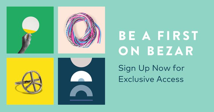 Sign Up Now for Exclusive Access to Bezar, the Marketplace for Design. New Products Daily. Emerging Designers. Great Prices.