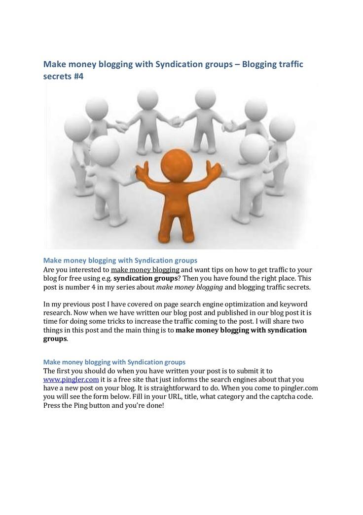 make-money-blogging-with-syndication-groups-blogging-traffic-secrets by pmkab77 via Slideshare