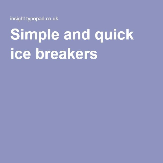 Simple and quick ice breakers