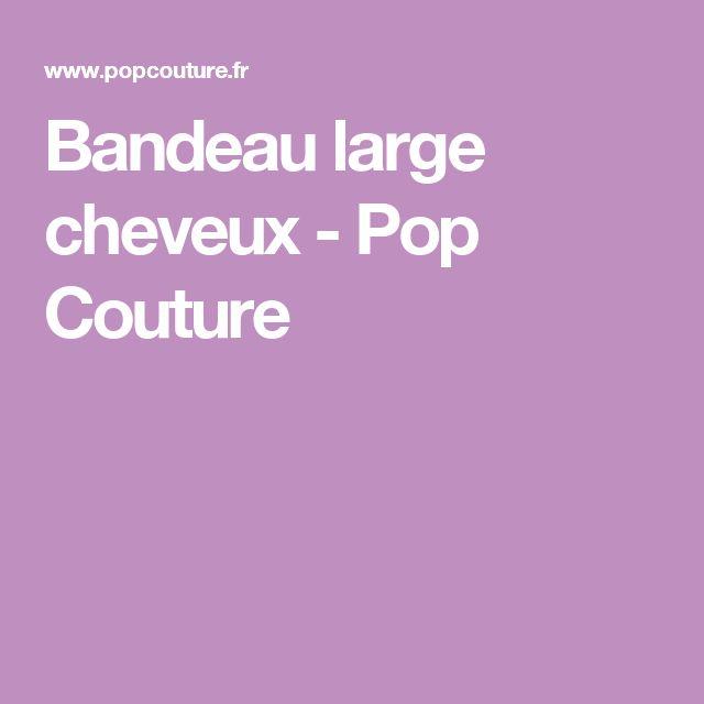 Bandeau large cheveux - Pop Couture
