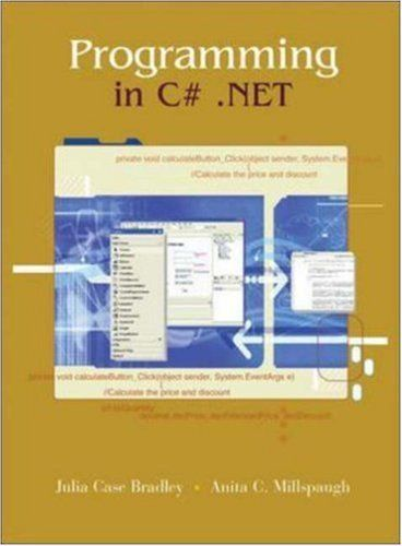 Programming C# .NET w/Student CD & 5-CD C# .NET software by Julia Case Bradley. $97.50. Publication: July 22, 2003. Publisher: Career Education; 1 edition (July 22, 2003). Edition - 1