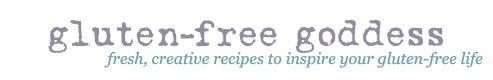 Gluten-Free Goddess blog has wonderful recipes, shopping ideas, and other useful information