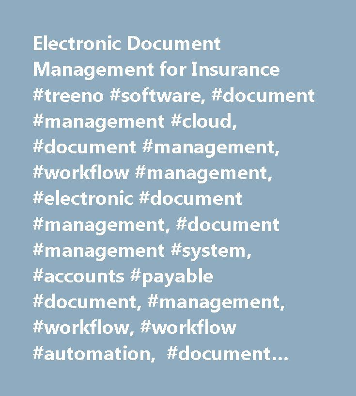 Electronic Document Management for Insurance #treeno #software, #document #management #cloud, #document #management, #workflow #management, #electronic #document #management, #document #management #system, #accounts #payable #document, #management, #workflow, #workflow #automation, #document #management #solutions, #document #workflow, #cloud, #document #management #cloud, #treeno, #microsoft #nav, #ap #document #management, #accounts #payable, #document #management #saas, #saas, #software…