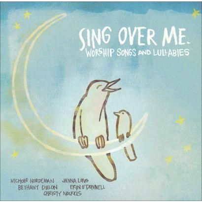 Sing Over Me: Worship Songs and Lullabies