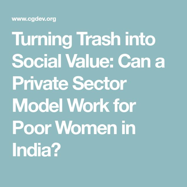 Turning Trash into Social Value: Can a Private Sector Model Work for Poor Women in India?