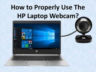 How to Properly Use The HP Laptop Webcam?