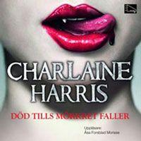 Död tills mörkret faller, Charlaine Harris (serie True blood) ++++ jättebra bok för oss som gillar vampyrböcker