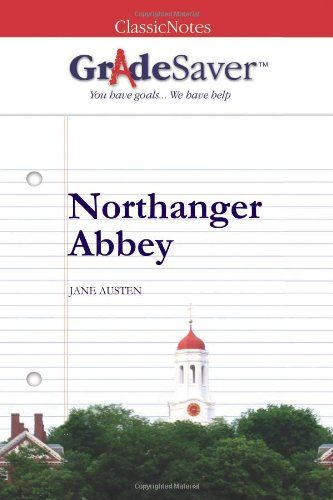 GradeSaver (TM) ClassicNotes Northanger Abbey Study Guide