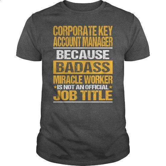 Awesome Tee For Corporate Key Account Manager - make your own shirt #shirt maker #plain black hoodie