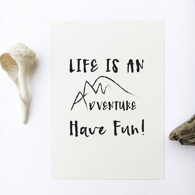 - Design - Details Hang this beautiful 'Life is an adventure. Have fun' inspirational print on your walls ◦ Materials: Archival Paper, Ink, Love ◦ Made to order ◦ Frame is not included in the purchase