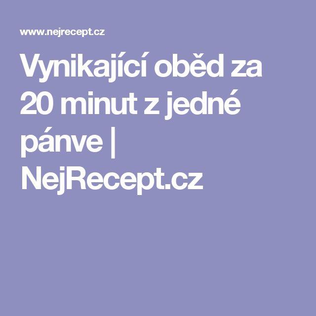 Vynikající oběd za 20 minut z jedné pánve | NejRecept.cz