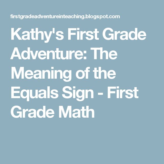 Kathy's First Grade Adventure: The Meaning of the Equals Sign - First Grade Math