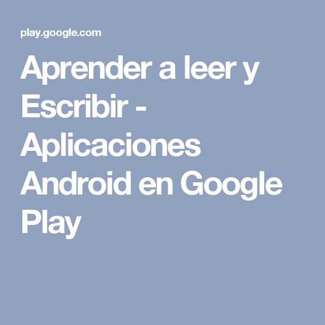 Aprender a leer y Escribir - Aplicaciones Android en Google Play