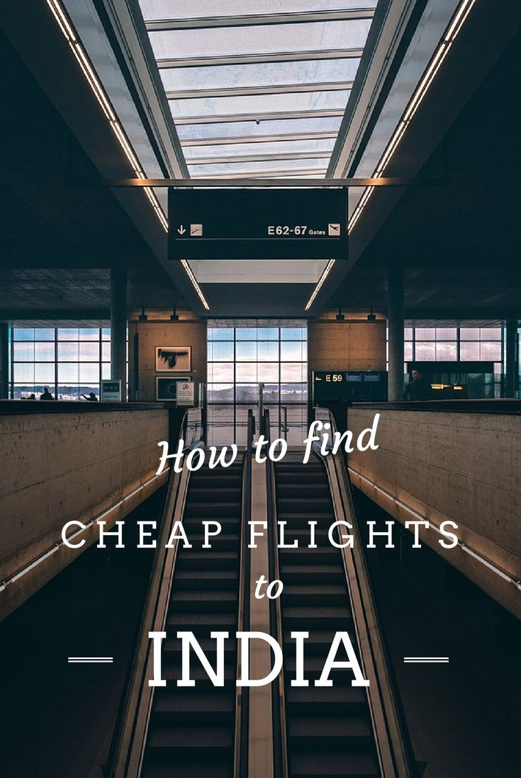 Where to fly from, airlines that have better deals, resources to search and other tips to help you find cheap flights to India