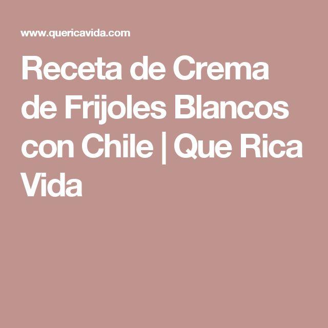 Receta de Crema de Frijoles Blancos con Chile   Que Rica Vida