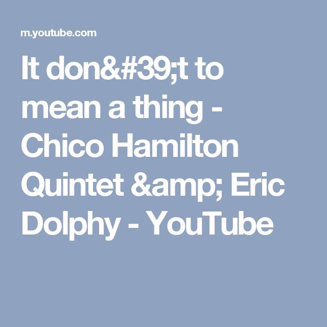 It don't to mean a thing  - Chico Hamilton Quintet & Eric Dolphy - YouTube