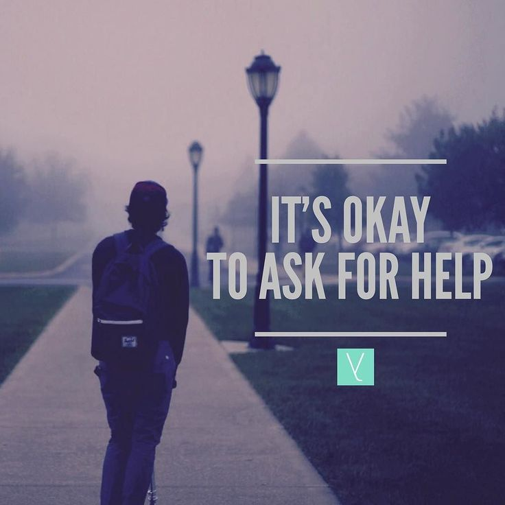 You can ask for help.   If youre at a point where you just dont think you can figure it out by yourself ask for help. I could have gotten out of there much sooner just by asking for help. I could have come home and figured out my emotional problems with a support system around me. Instead I chose to suffer through it 3000 miles away and figure it out myself because I was too stubborn and prideful to say to someone Will you please help me?  If you dont have people around you seek a…