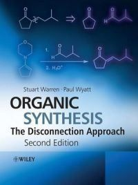 Free Download Organic Synthesis: The Disconnection Approach (second edition) By Stuart Warren and Paul Wyatt. http://chemistry.com.pk/books/organic-synthesis-disconnection-approach/