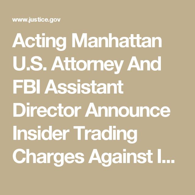 Acting Manhattan U.S. Attorney And FBI Assistant Director Announce Insider Trading Charges Against Investment Bank Vice President | USAO-SDNY | Department of Justice