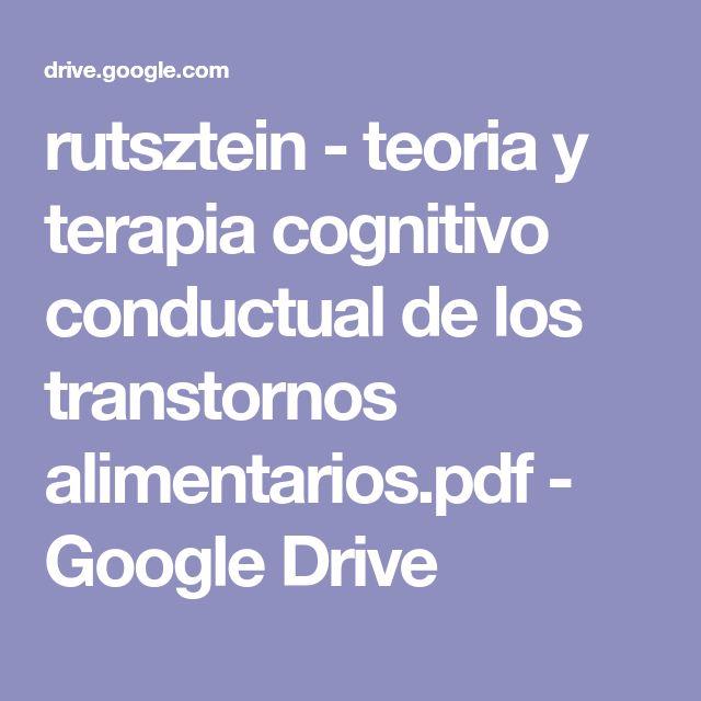 rutsztein - teoria y terapia cognitivo conductual de los transtornos alimentarios.pdf - Google Drive