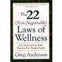 """From The 22 (Non-Negotiable) Laws of Wellness: """"The greatest pursuit is not good health, unsurpassed wisdom, economic surplus, political freedom, or even faith that can move mountains. It is the daily practice of the greatest of the non-negotiable laws of wellness, the Law of Unconditional Loving. Unconditional, nonjudgmental loving. This is our aim, life's single highest and most rewarding pursuit...""""-- Greg Anderson"""