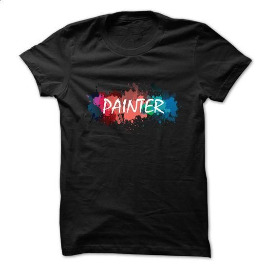 Painter T-Shirt - #cool tee shirts #custom sweatshirt. SIMILAR ITEMS => https://www.sunfrog.com/LifeStyle/Painter-T-Shirt-64273501-Guys.html?60505