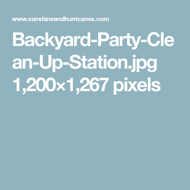 Backyard Party Clean Up Station 1200x1267 Pixels