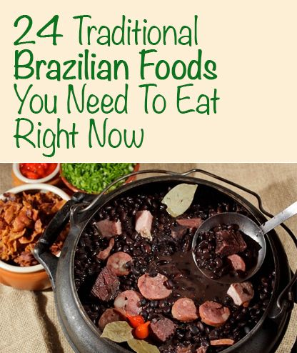 24 Traditional Brazilian Foods You Need To Eat Right Now -- Most, if not all, of these would need a lot of real-food tweaks, but they'd be fun to try, especially for the World Cup this summer.