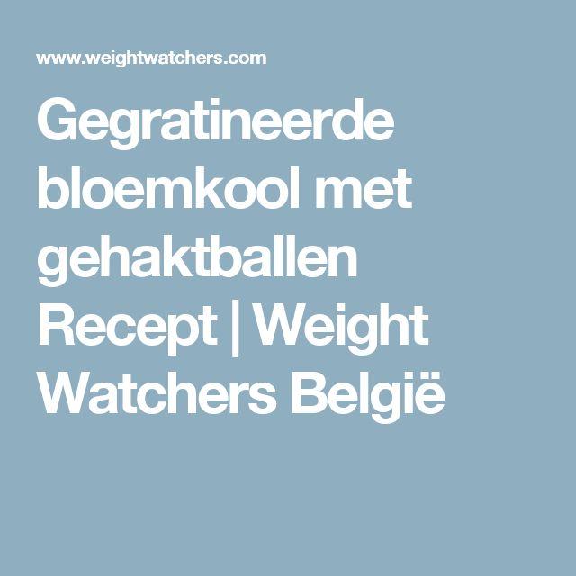 Gegratineerde bloemkool met gehaktballen Recept   Weight Watchers België