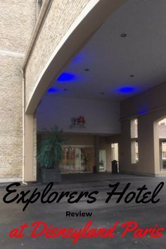 Planning a last minute trip to Disneyland Paris at the end of a 10 day road trip means booking budget; Explorers Hotel Algonquin review