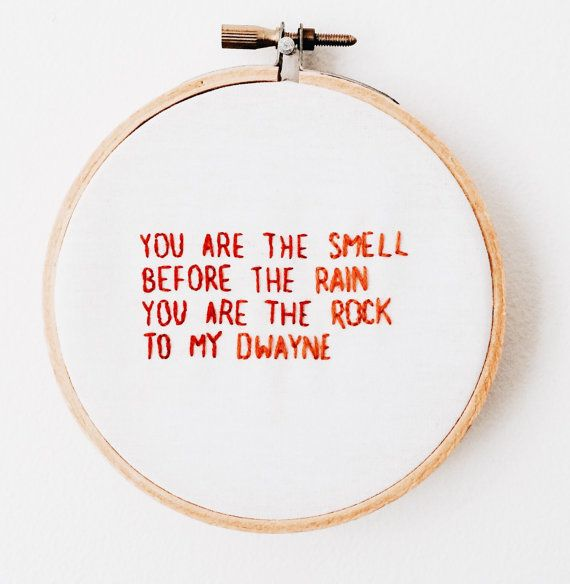 Customizable The Rock Dwayne Johnson and Brand New Typography Hand Stitched Quote Embroidery Hoop Art Wall Tumblr Decor Lyric Embroidery