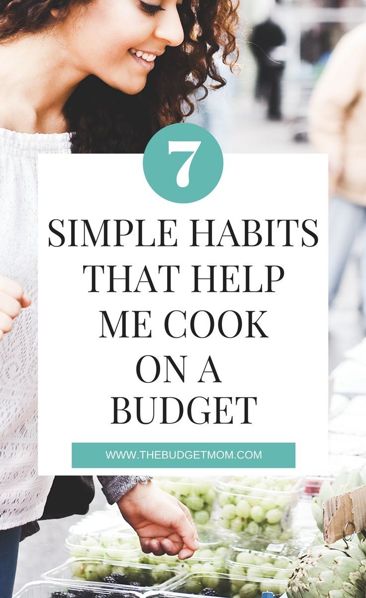 These seven simple habits will help you cook on a budget, eat healthier, and help you save money in the kitchen! #foodbudget #budget #savemore #grocery via @thebudgetmom
