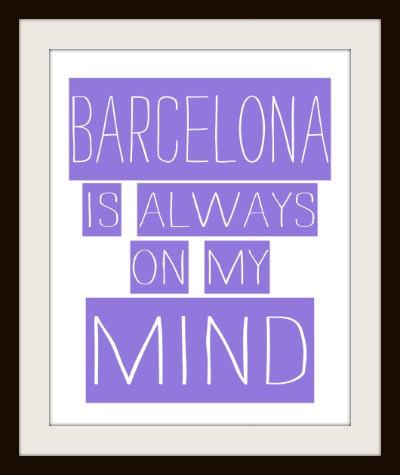 Barcelona is on my mind - Typography Art Print - I love Barcelona. Cities. Places. Custom Print.. $20.00, via Etsy.