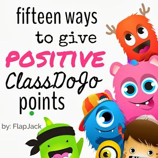 Fifteen Ways to Give POSITIVE ClassDojo Points. Classroom Management with Class Dojo. Great reminders on ways to encourage students.