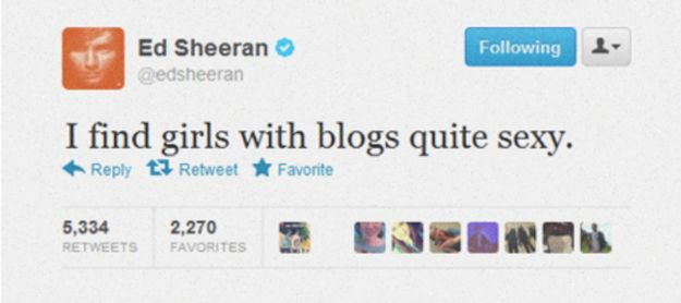 He thinks your hobbies are cool.   18 Reasons Why Ed Sheeran Is Perfect Boyfriend Material
