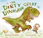 The Dirty Great Dinosaur by Martin Waddell. Grrrrrr! Look out! Here comes the Dirty Great Dinosaur! It's huge! It's hungry! It's the DIRTY GREAT DINOSAUR! He's going to eat anything in his way!   Only Hal (and his little dog Billy) can stop the hungry beastie, because they know just how to calm that Dirty Great Dinosaur down... Let Hal and Billy show you how to calmly deal with temper tantrums of monstrous proportions!